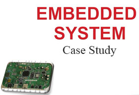 Case study on Embedded Product development