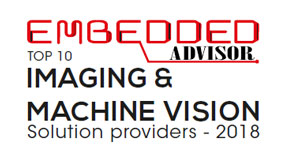 Top 10 Imaging And Machine Vision Solution Providers - 2018